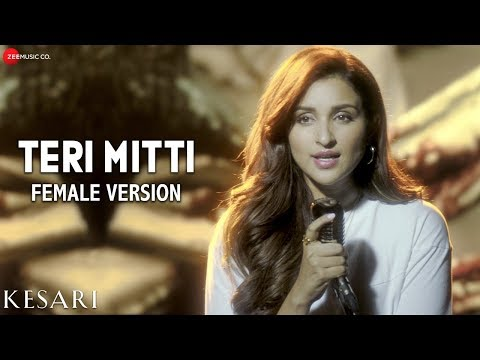 teri-mitti-female-version---kesari-|-arko-feat.-parineeti-chopra-|-akshay-kumar-|-manoj-muntashir