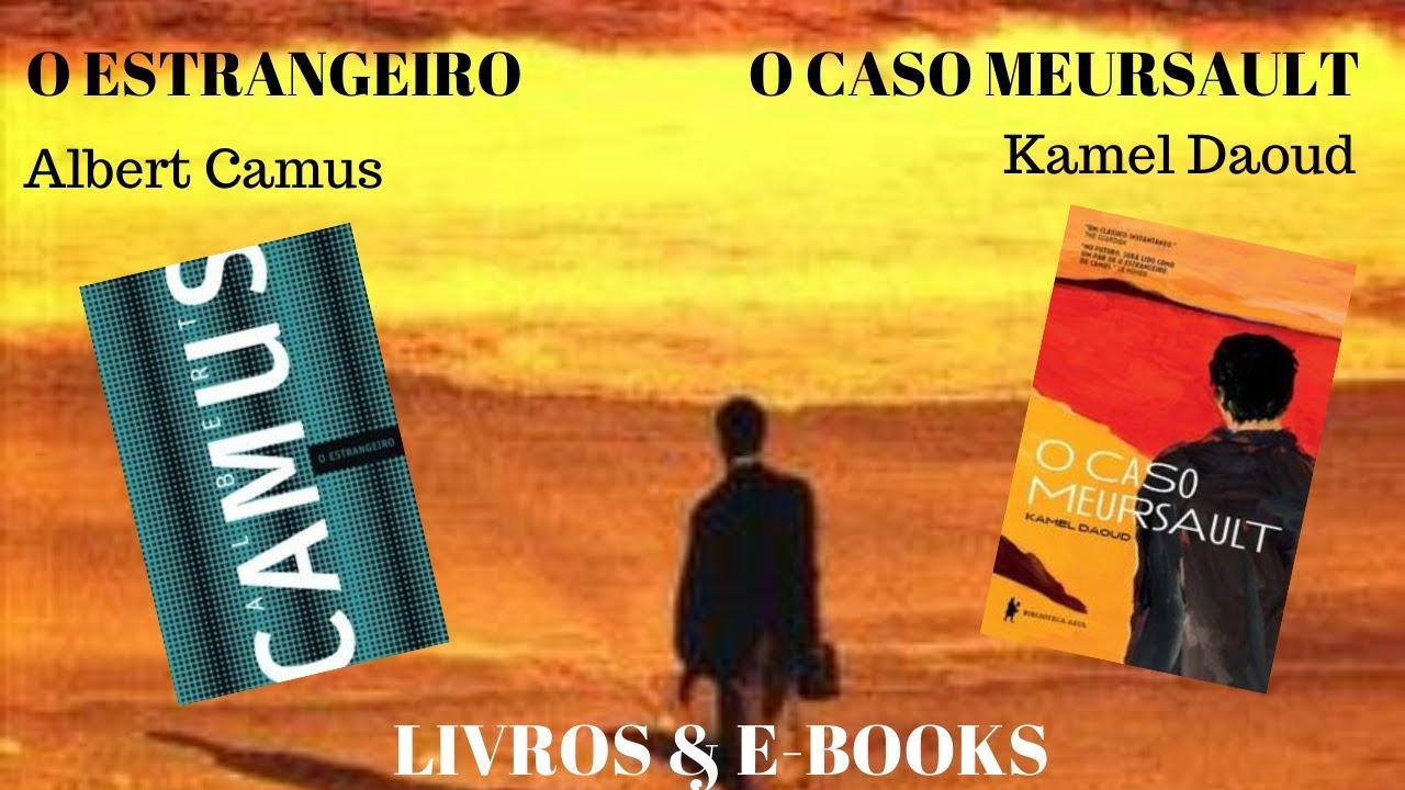 O Estrangeiro Albert Camus O Caso Meursault Kamel Daoud Youtube