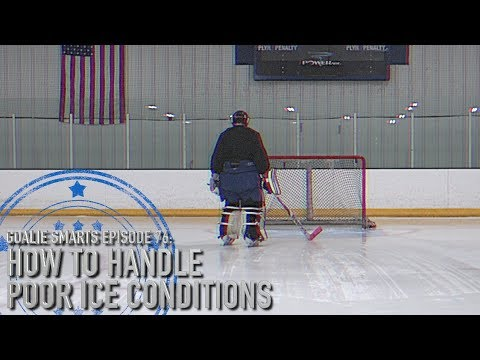 How to Handle Poor Ice Conditions - Goalie Smarts Ep. 76