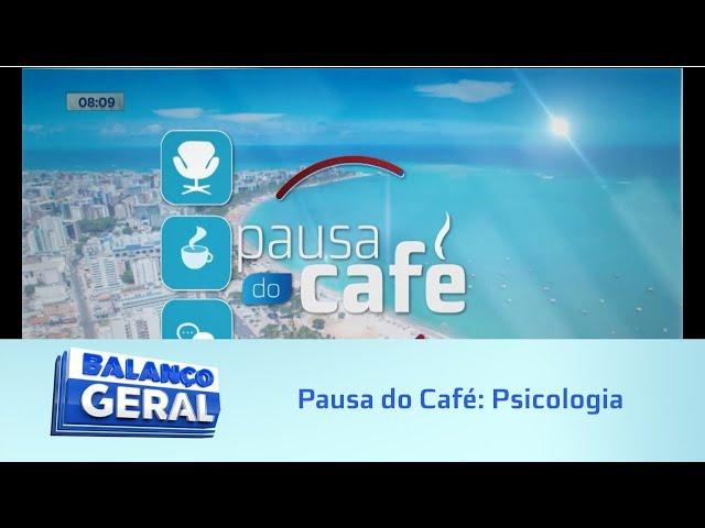 Pausa do Café: Psicologia