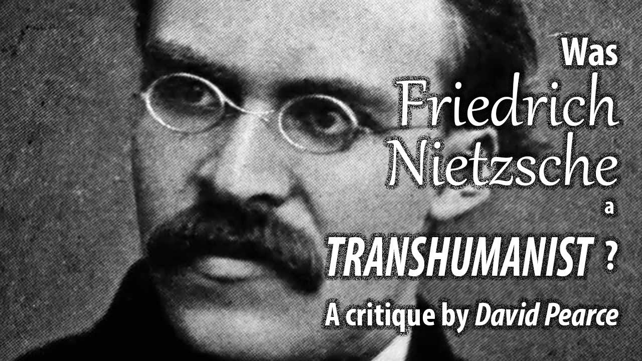 Was Friedrich Nietzsche A Transhumanist A Critique Of Nietzsche By