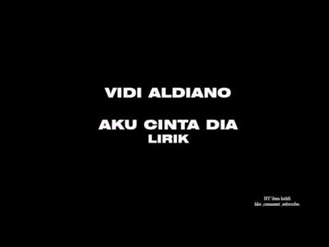 Vidi Aldiano -AKU CINTA DIA LIRIK