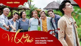 Vị Quê Nhà - Noo Phước Thịnh ft. Lou Hoàng - An Nguy & Jeremy Maman (Official MV)