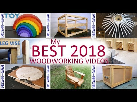 My 10 Best Woodworking Videos 2018 Compilation