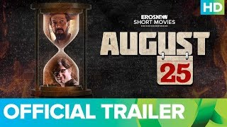 ErosNow Short Movies | August 25 Official Trailer | Rajat Kapoor & Arjun Mathur | Live On Eros Now