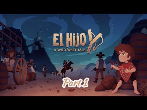 El Hijo - A Wild West Tale (Part 1) |
