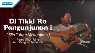 Video Franky Sihombing - Di Tikki Ro Pangunjunan I / Bila Tuhan Mengujimu (Official Music Video) download MP3, 3GP, MP4, WEBM, AVI, FLV Juli 2018