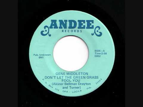 Gene Middleton - Don't let the green grass Soul.wmv