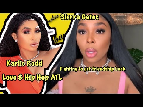 LHH Atlanta Sierra Gates Apologizes To Karlie Redd: Making Excuses Why It Happen In The First Place