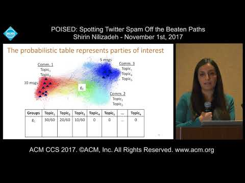ACM CCS 2017 - Poised: Spotting Twitter Spam Off the Beaten Paths - Shirin Nilizadeh