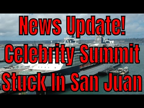 Breaking News! Celebrity Summit Stuck In San Juan Due To Propulsion Issue