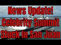 Breaking News Celebrity Summit Stuck In San Juan Due To Propulsion Issue mp3