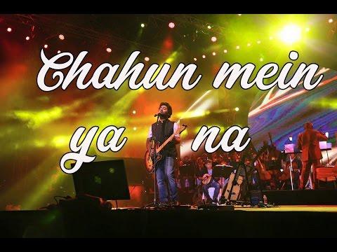 Arijit singh live HD | Chahun main ya na | Aashiqui 2