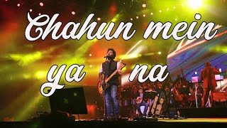 Gambar cover Arijit singh live HD | Chahun main ya na | Aashiqui 2