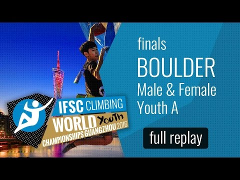 IFSC World Youth Championships Guangzhou 2016 - Bouldering - Male & Female Youth A Finals
