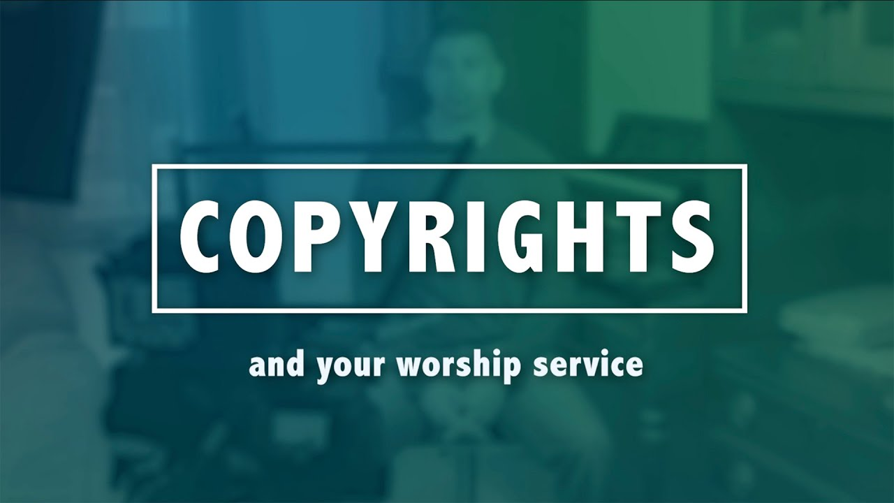 Copyrights and Worship