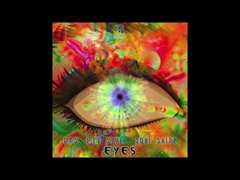 GMS, Life Style & Soul Shine - Eyes (Original Mix)