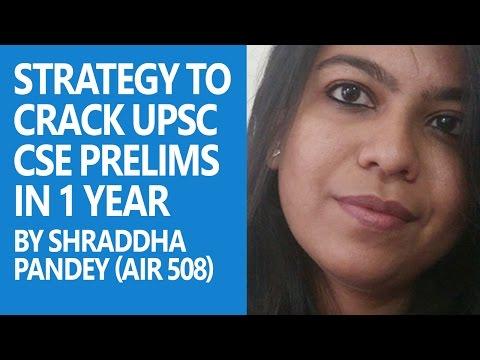 1 वर्ष में UPSC CSE पास करने की रणनीति [Strategy to crack UPSC CSE in 1 year] by Shraddha Pandey