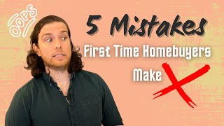 Top 5 Mistakes First Time Home Buyers Make | Tips and Tricks to Buying a Home in 2021