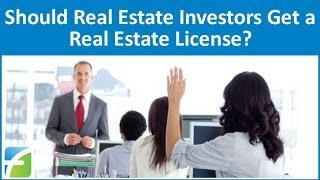 Should Real Estate Investors Get a Real Estate License?