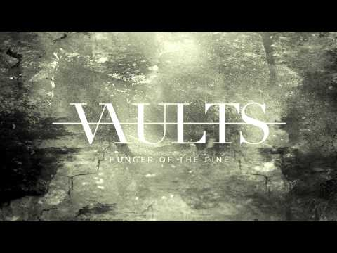 Vaults - Hunger Of The Pine (alt-J Cover)