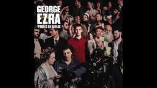 George Ezra - Listen to the Man