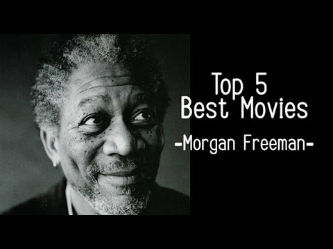 Top 5 Best Movies (Morgan Freeman) - YouTube