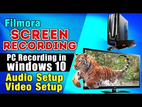 Filmora Screen Recording | PC Recording in Windows 10  | Audio Setup | Video Setup