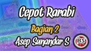 Cepot Rarabi Bagian 2 - Asep Sunandar Sunarya