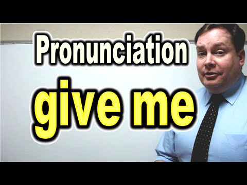 """How to Pronounce """"give me"""" [ ForB English Lesson ]"""