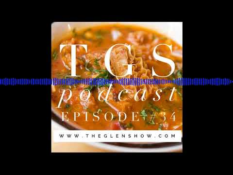 The Glen Show Podcast Ep. 34