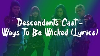 Descendants Cast - Ways To Be Wicked (Lyrics)