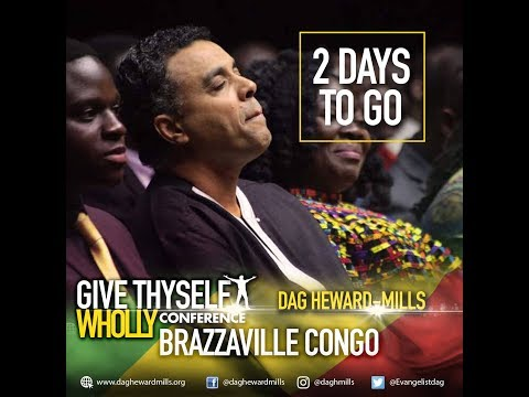 GIVE THYSELF WHOLLY CONFERENCE 2 ( Congo BRAZZAVILLE) Dag HEWARD M.