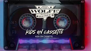 The Wolfe Brothers - Kids On Cassette (Official Visualizer)