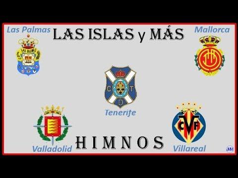 Himnos Equipos De Fútbol 4 - Las Palmas - Mallorca - Tenerife - Valladolid - Villarreal
