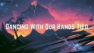 Taylor Swift - Dancing With Our Hands Tied (Lyrics)