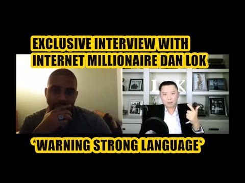 EXCLUSIVE INTERVIEW WITH INTERNET MILLIONAIRE DAN LOK *WARNING STRONG LANGUAGE*