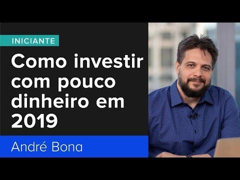 Como investir com pouco dinheiro em 2019 - André Bona
