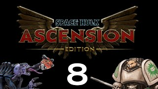 Let's Play Space Hulk : Ascension (Space Wolves) - Episode 8 - Cleanse