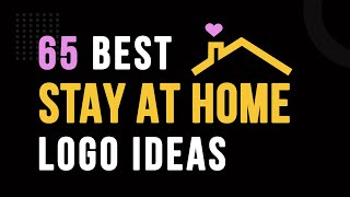 65 Best Stay At Home Logo Ideas | Stay Home Logo Design Collection