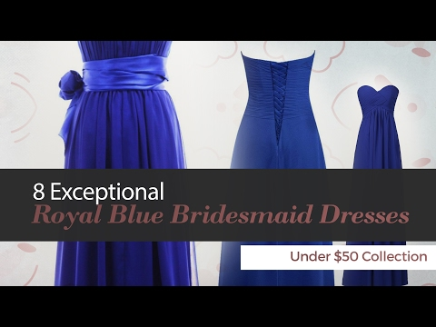 8 Exceptional Royal Blue Bridesmaid Dresses Under $50 Collection