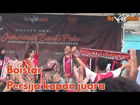 Boistar - Persija kapan juara _ konser amal jakmania bantu palu