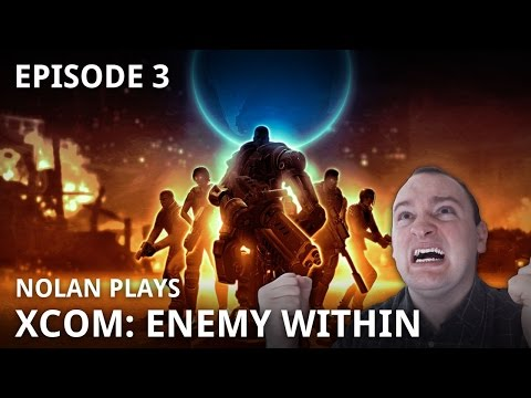 Nolan Plays: XCOM: Enemy Within - Episode 03