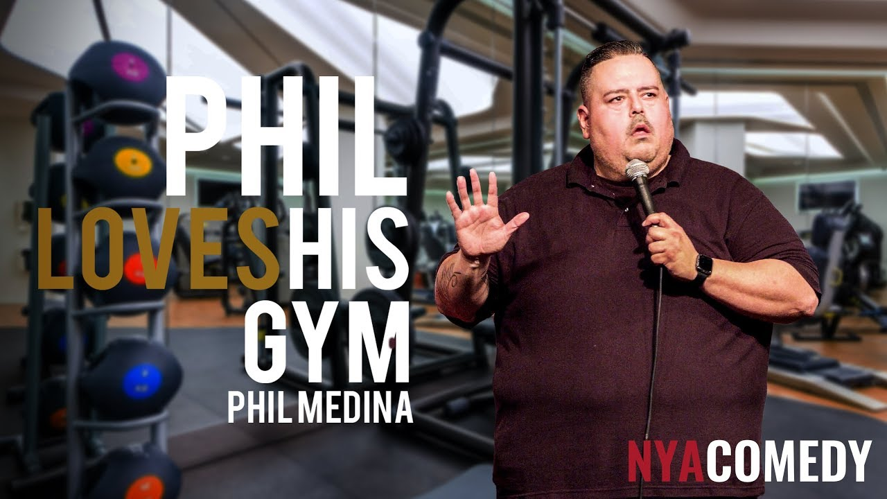 Phil Medina  * Phil Loves His Gym