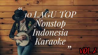 🇲🇨10 TOP LAGU Nonstop Pop Indonesia 🇲🇨 Karaoke🎤 Vol. 2