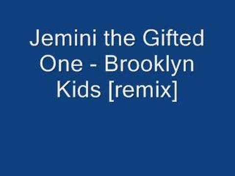 Jemini the Gifted One - Brooklyn Kids [remix]