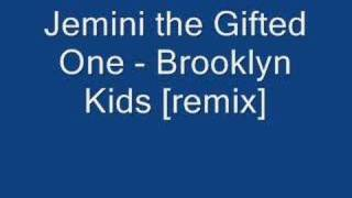 Jemini the Gifted One - Brooklyn Kids [remix]