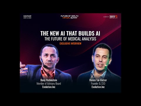 The New AI that Builds AI - The future of Medical Data Analysis   Future of Health Virtual Summit