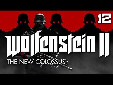 Wolfenstein II: The New Colossus | Part 12