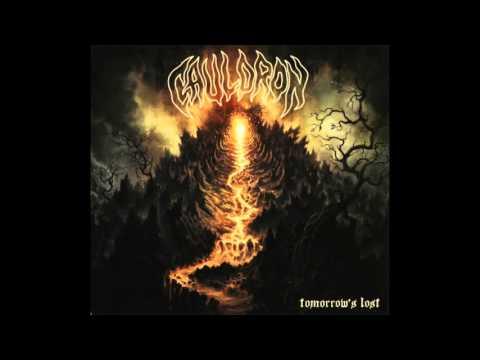 Cauldron - Tomorrow's Lost - Limited Edition (Full Album) - 2012
